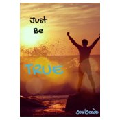 Just Be True